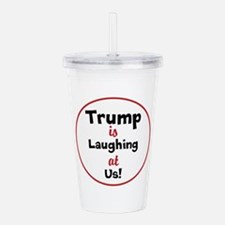 Trump is laughing at the USA Acrylic Double-wall T