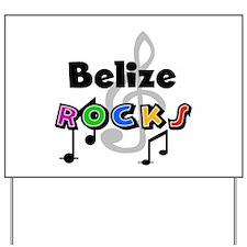 Belize Rocks Yard Sign