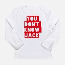 You Don't Know Jack Long Sleeve T-Shirt