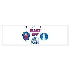 Blast Off with Ken Bumper Bumper Sticker