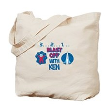 Blast Off with Ken Tote Bag
