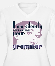 I am silently correcting your gr Plus Size T-Shirt