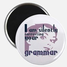 I am silently correcting your grammar Magnets