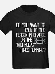 Geek who keeps things running T-Shirt