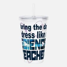 Dress like a science t Acrylic Double-wall Tumbler