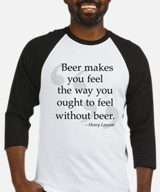 Beer Makes You Feel Quote Baseball Jersey