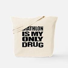 Biathlon Is My Only Drug Tote Bag