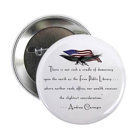"Andrew Carnegie-Libraries<br> 2.25"" Button (100 pa"