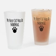 My Next Cat Will Be Normal Drinking Glass