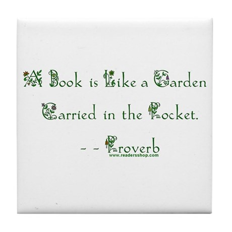 A Book is Like a Garden<br> Tile Coaster