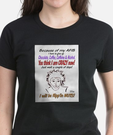 Afib crazy lady shirt T-Shirt