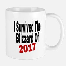 I Survived The Blizzard Of 2017 Mugs