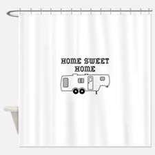 Home Sweet Home Fifth Wheel Shower Curtain