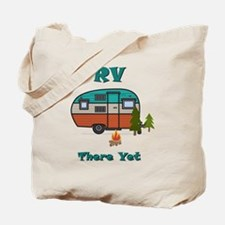 Cute Rv there yet Tote Bag