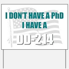 DD 214 PhD DD214 Yard Sign