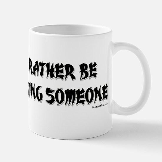 I'D RATHER BE CHOKING SOMEONE Mug