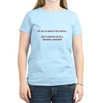 not so good at the advice.... Women's Light T-Shir