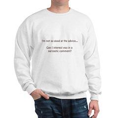 not so good at the advice.... Sweatshirt