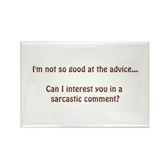 not so good at the advice.... Rectangle Magnet (10