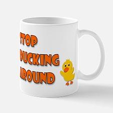 Stop Ducking Around Mugs