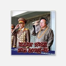 Illin' With Kim Jong-Il Square Sticker 3""