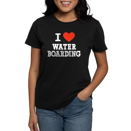 I Love Water Boarding Women's Dark T-Shirt