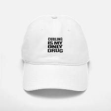 Curling Is My Only Drug Baseball Baseball Cap