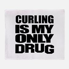 Curling Is My Only Drug Throw Blanket