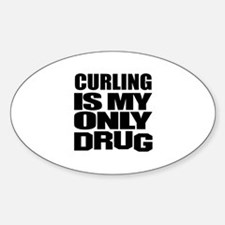 Curling Is My Only Drug Decal