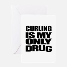 Curling Is My Only Drug Greeting Card