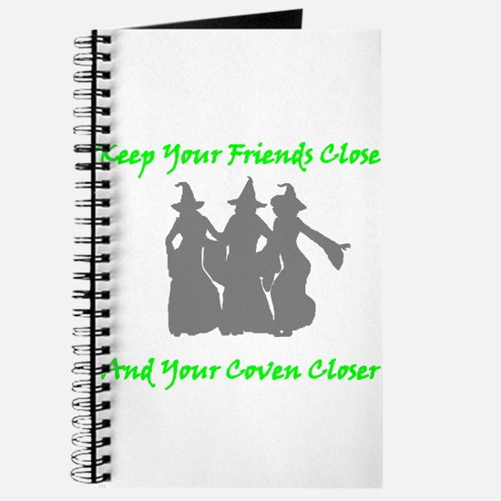 Keep Your Friends Close and Your Coven Closer Jour