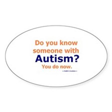 Do you know Autism Oval Bumper Stickers