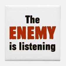 The Enemy Is Listening Tile Coaster