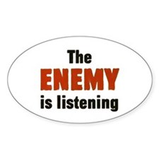 The Enemy Is Listening Oval Decal