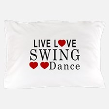 Live Love Swing Dance Designs Pillow Case