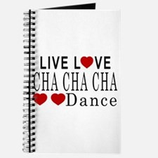 Live Love Cha cha cha Dance Designs Journal