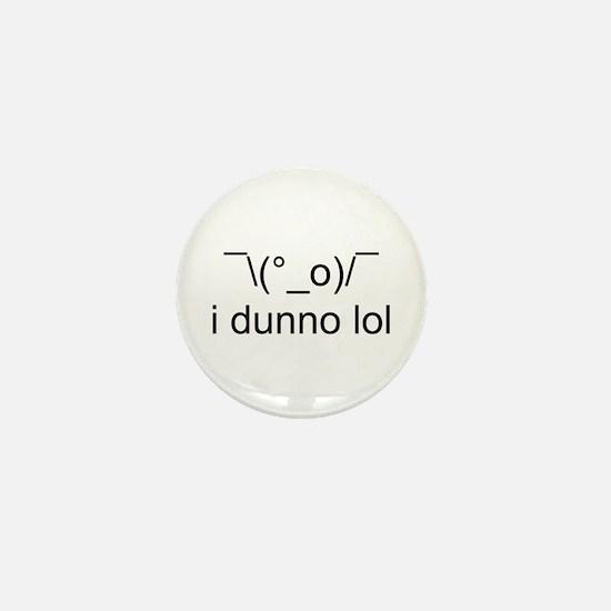 i dunno lol Mini Button