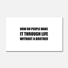 Life Without A Brother Car Magnet 20 x 12