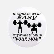 If Squats Were Easy Button