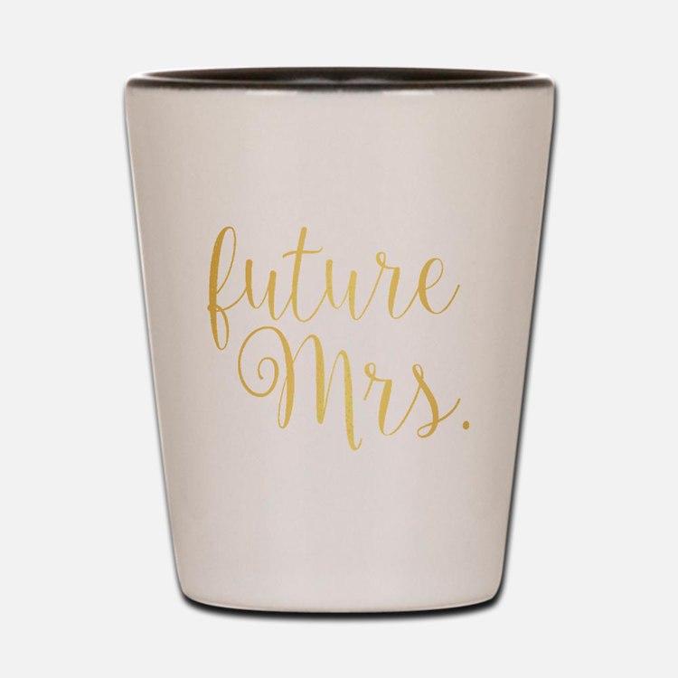 Cute Future mrs Shot Glass
