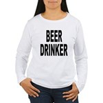 Beer Drinker (Front) Women's Long Sleeve T-Shirt