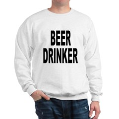 Beer Drinker (Front) Sweatshirt