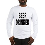 Beer Drinker (Front) Long Sleeve T-Shirt