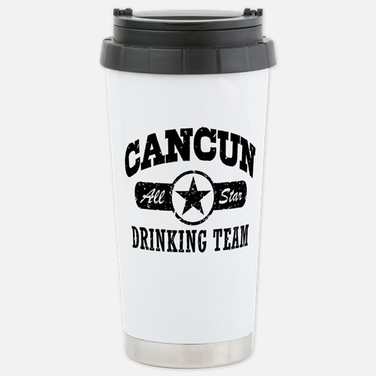 Cancun Drinking Team Stainless Steel Travel Mug