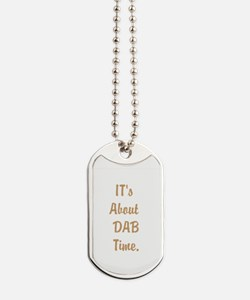 Its About DAB Time. Dog Tags