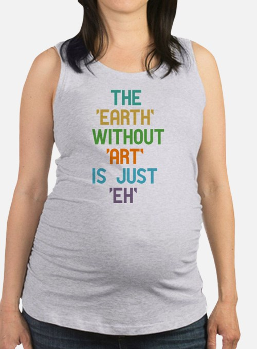 The Earth Without Art Tank Top