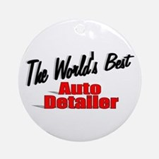 """The World's Best Auto Detailer"" Ornament (Round)"