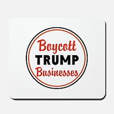 Boycott Trump businesses Mousepad