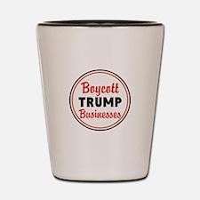 Boycott Trump businesses Shot Glass