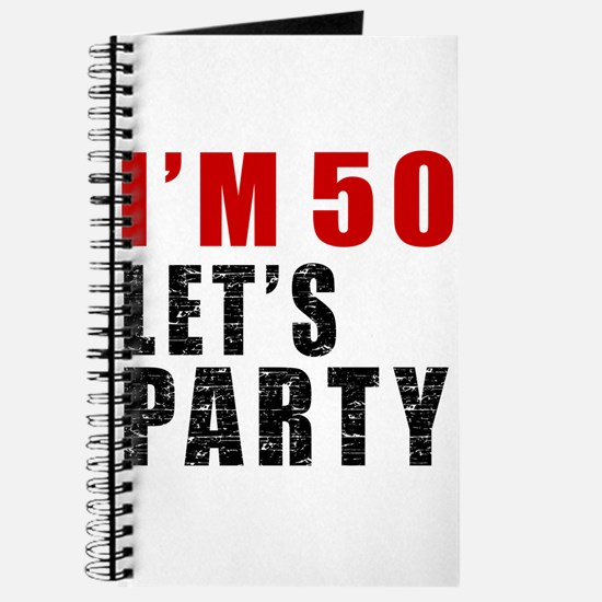 I Am 50 Let Is Party Journal